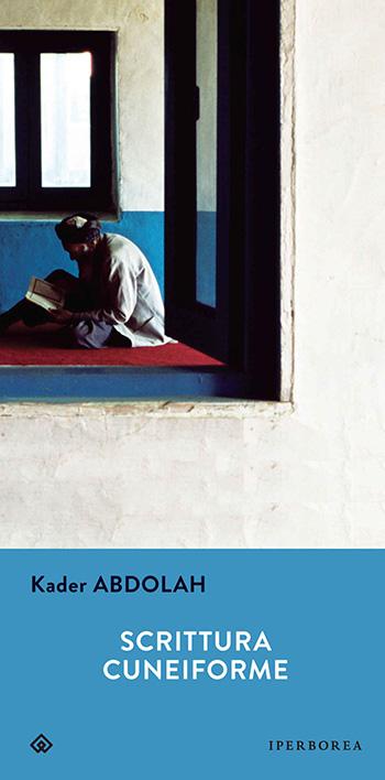 Kader Abdolah - Scrittura cuneiforme