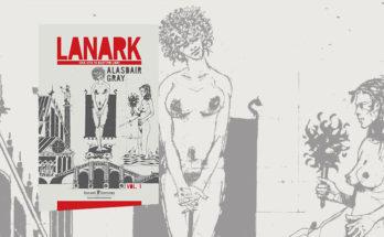 Lanark - Una VIta in Quattro Libri - Alasdair Grey - Recensione - Anteprima