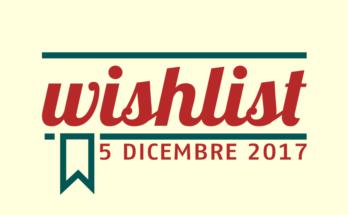 Wishlist - 5 Dicembre