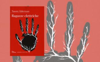 Ragazze Elettriche - Naomi Alderman - Recensione - Anteprima