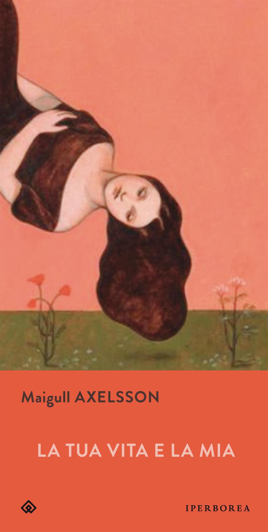 La copertina del libro La tua vita e la mia dell'autrice Majgull Axelsson