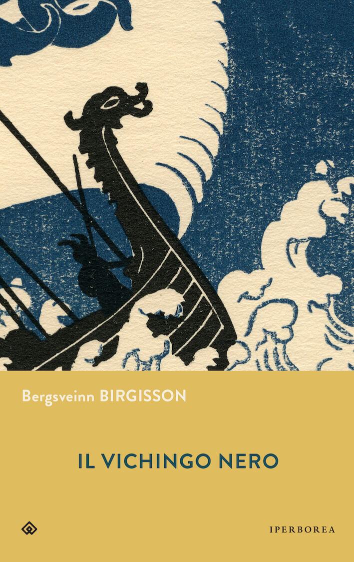 Il Vichingo Nero di Bergsveinn Birgisson - Iperborea
