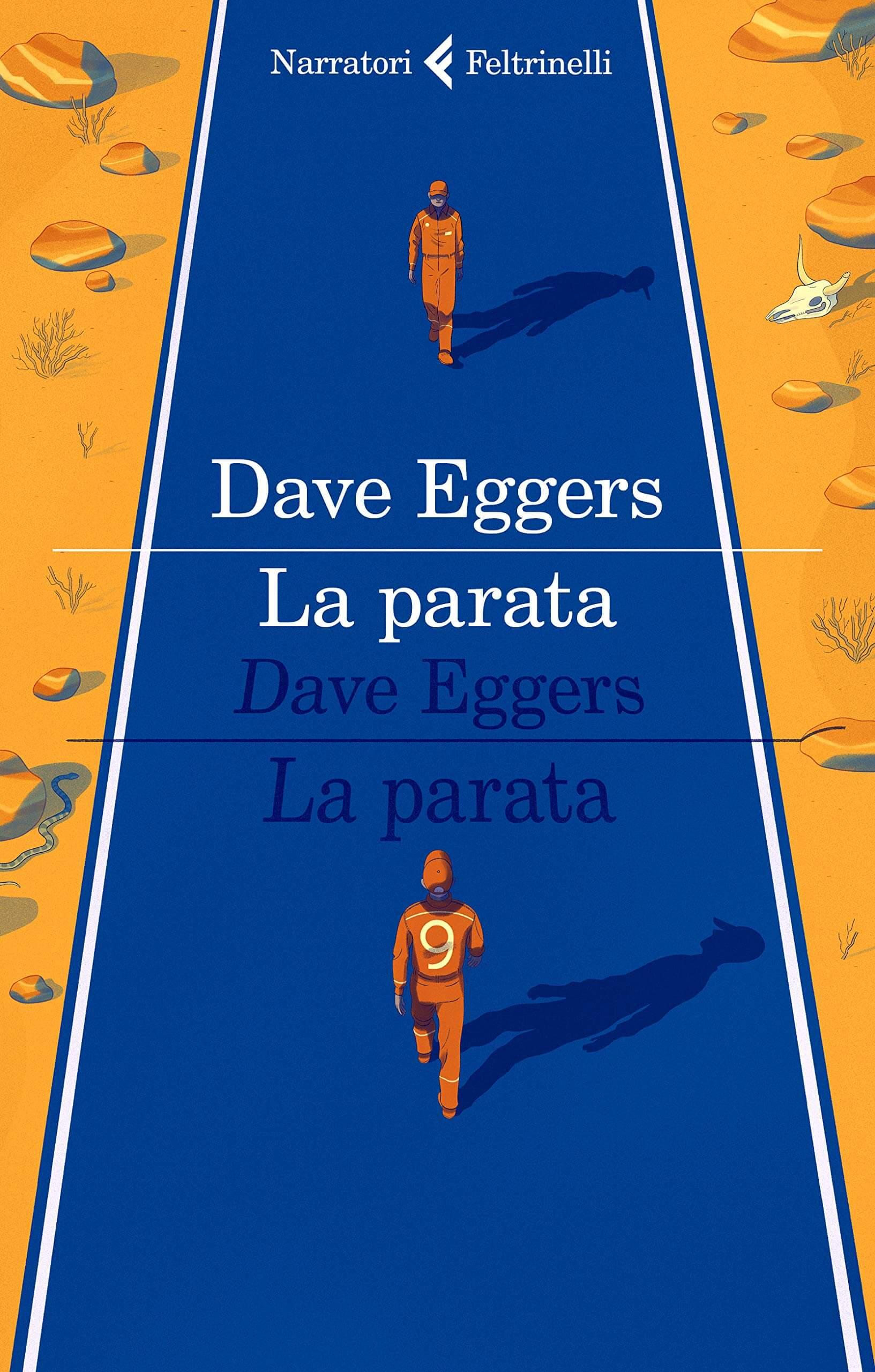Libri Agosto 2019 - La Parata di Dave Eggers - Feltrinelli