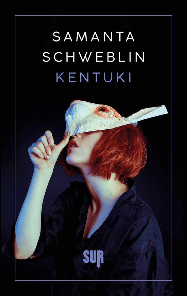 Libri Settembre 2019 - Kentuki - Samanta Schweblin - SUR