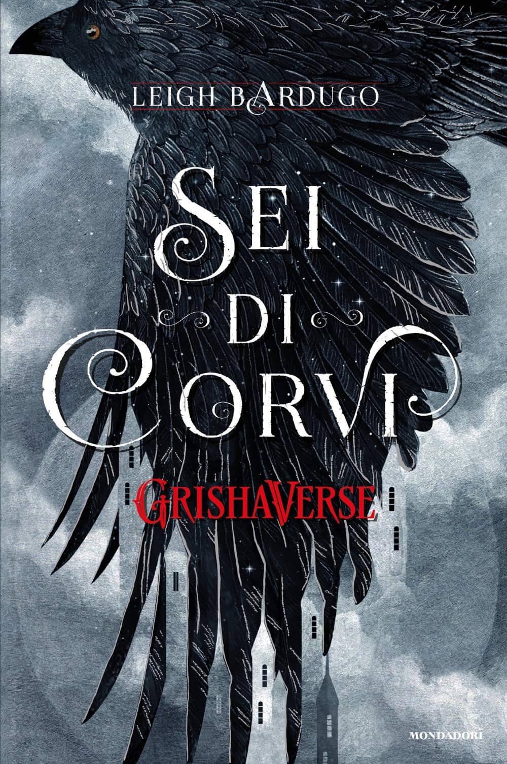 Libri Settembre 2019 - Sei di Corvi - Leigh Bardugo - Mondadori