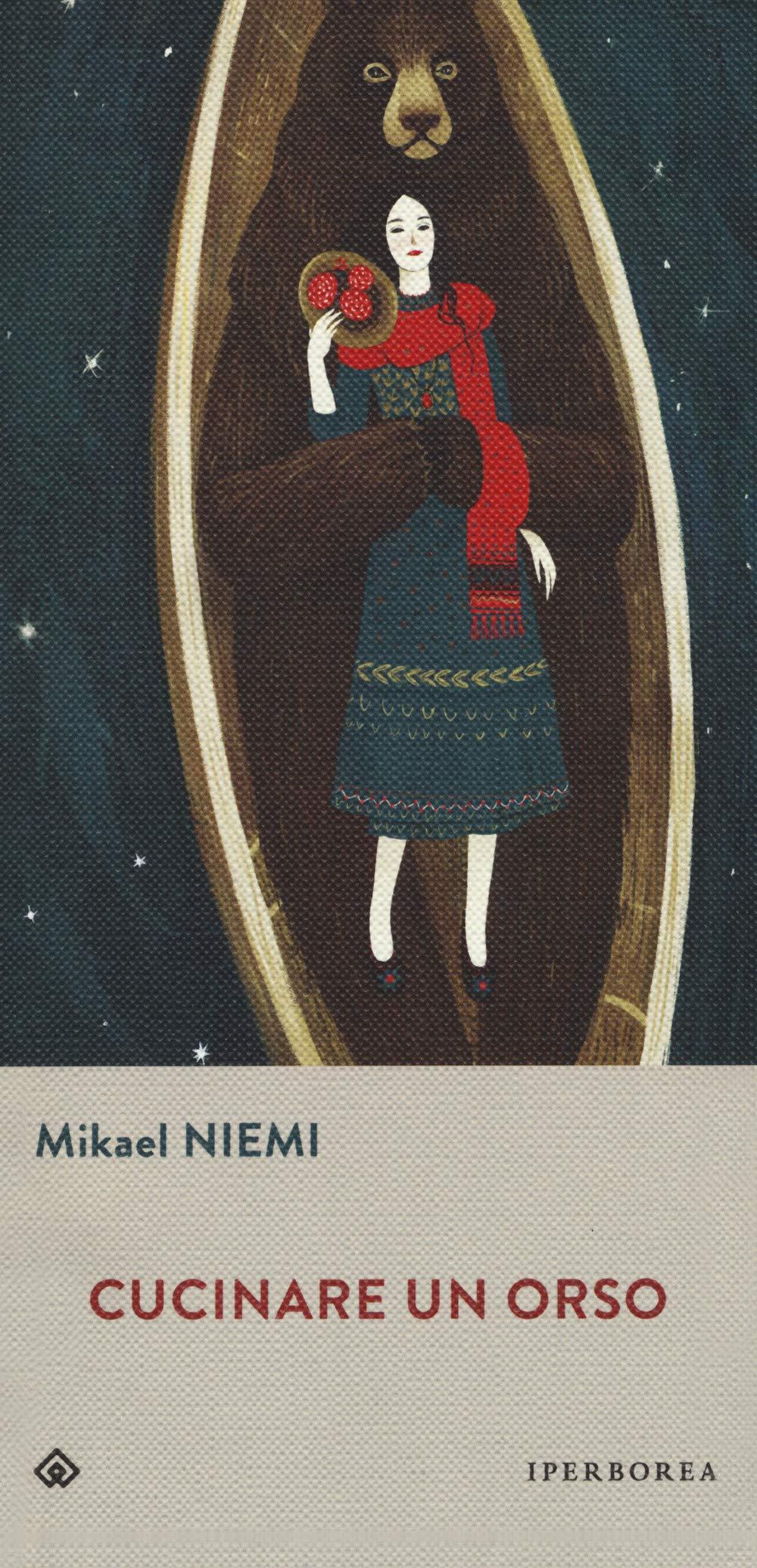 Cucinare un orso - Mikael Niemi - Natale 2019