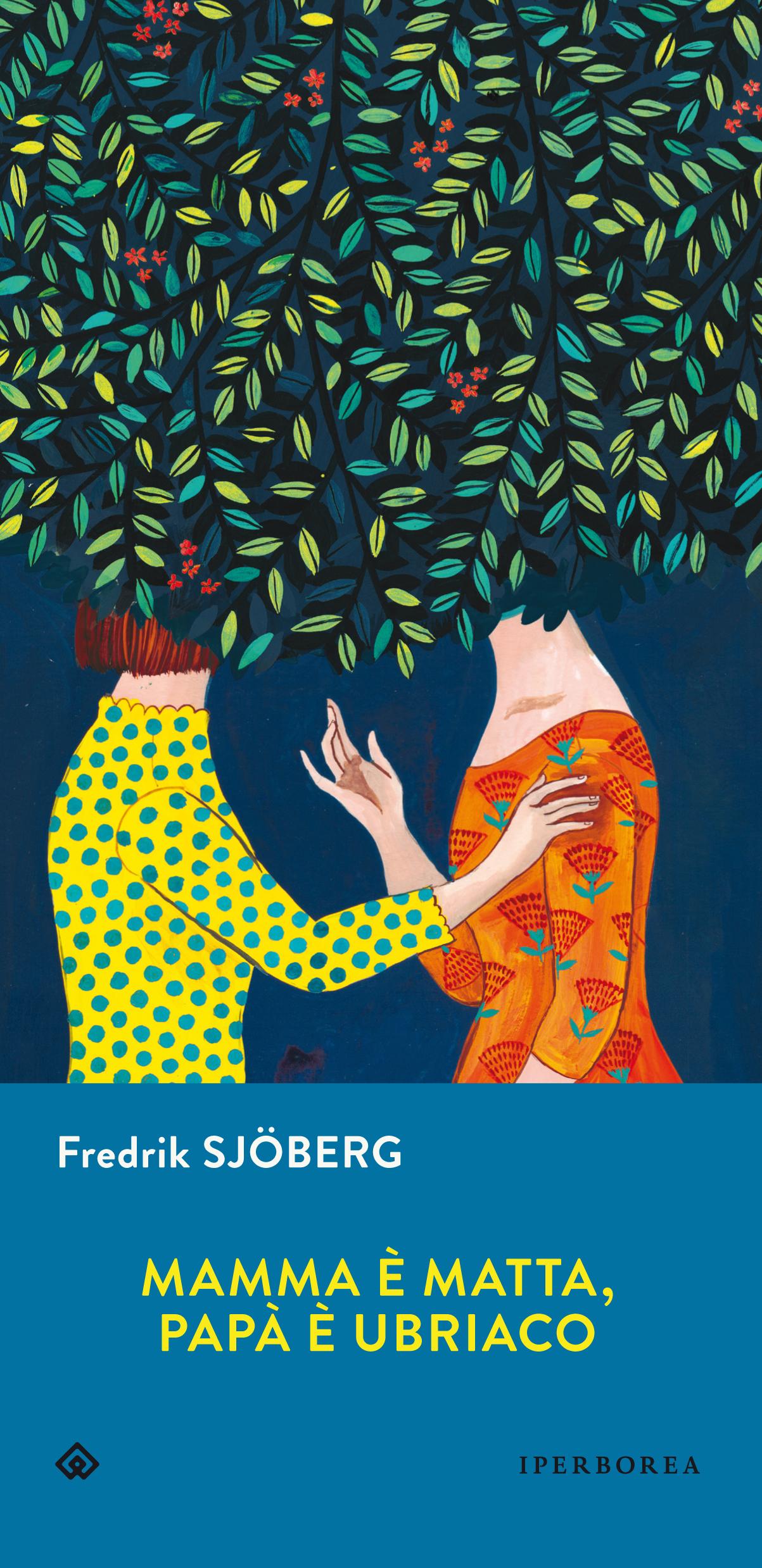 Mamma è matta, Papà è ubriaco - Fredrik Sjöberg