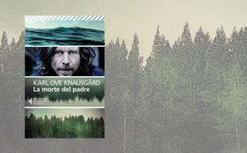 La morte del padre - Karl Ove Knausgard - anteprima