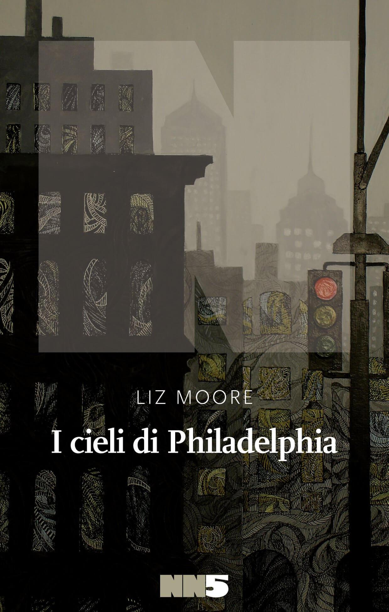 I cieli di Philadelphia - Liz Moore Maggio 2020