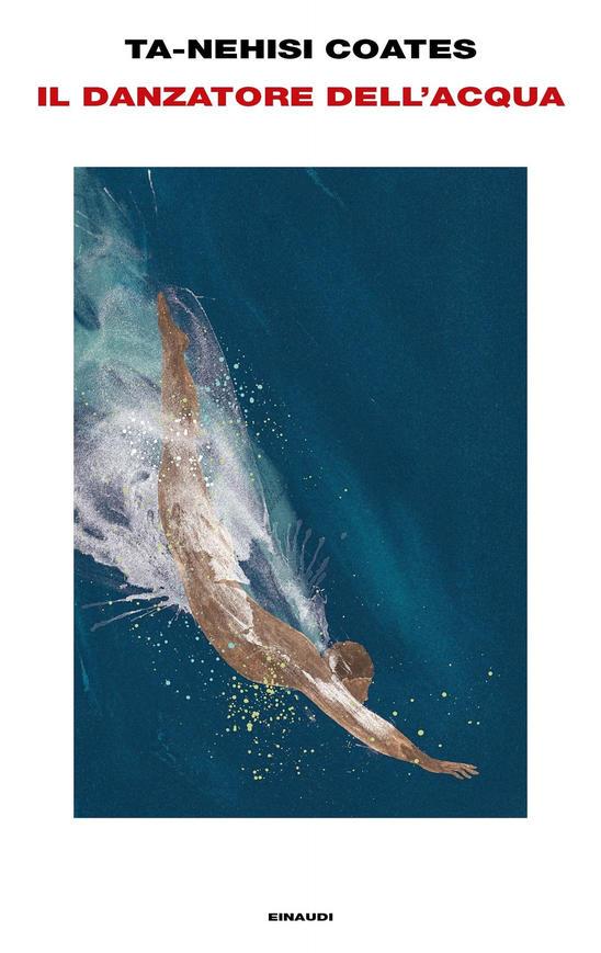 Il danzatore dell'acqua - Ta-Nehisi Coates