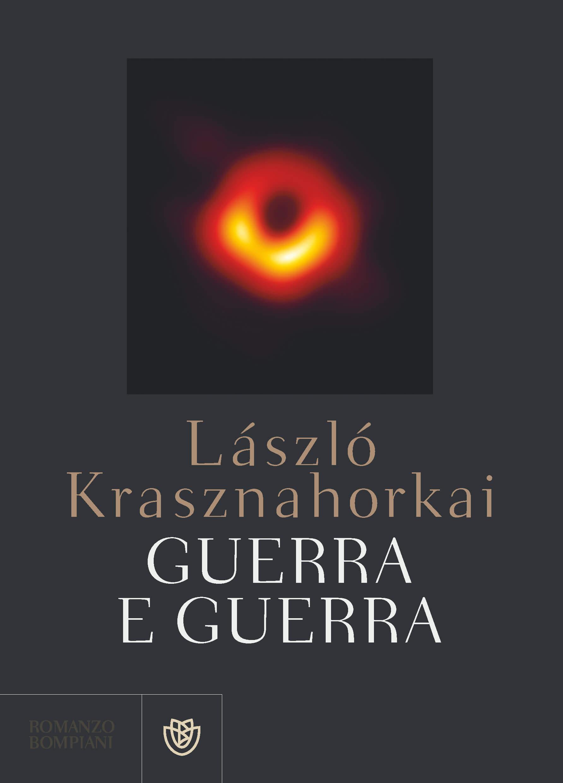 laszlo krasznahorkai guerra e guerra copertina