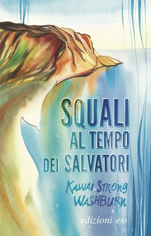 Squali al tempo dei salvatori - Kawai Strong Washburn cover