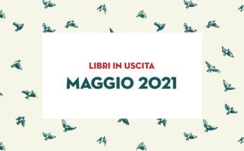 Libri in uscita a maggio 2021